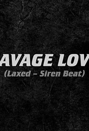 Savage Love (Laxed - Siren Beat) - Jawsh 685 x Jason Derulo