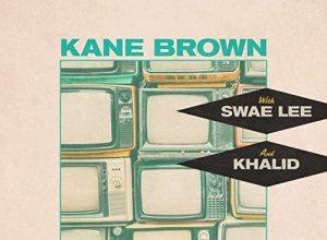 Be Like That – Kane Brown With Swae Lee & Khalid
