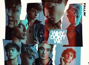 Fallin' - Why Don't We