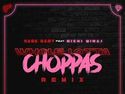 Whole Lotta Choppas - Sada Baby Featuring Nicki Minaj